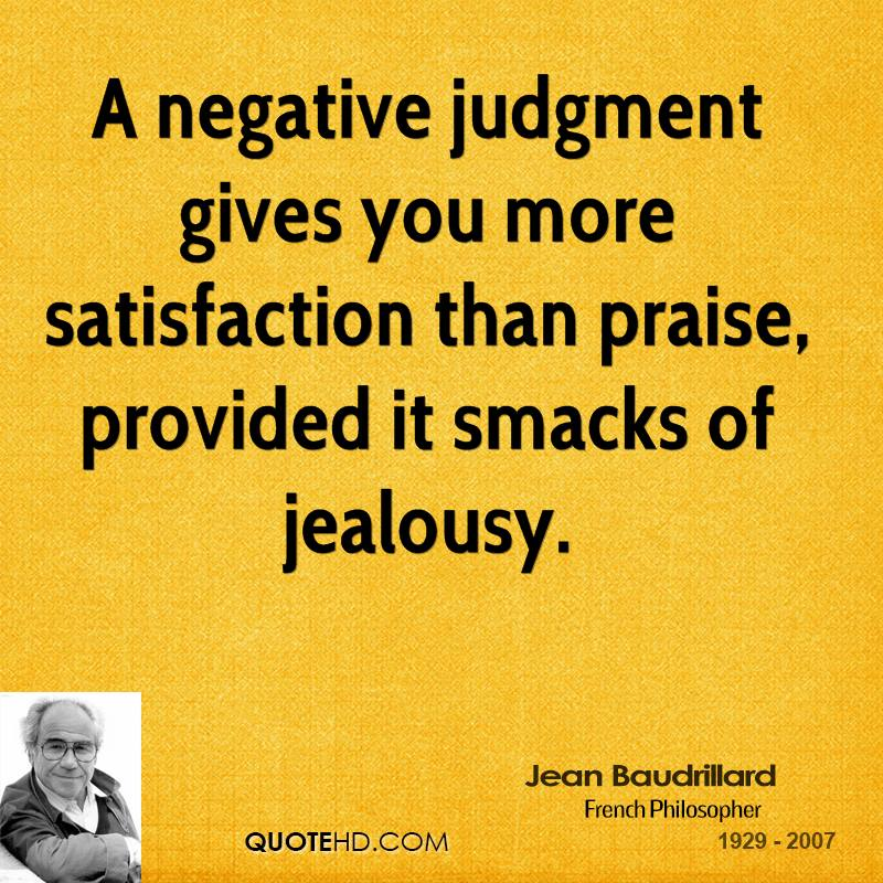 jean-baudrillard-sociologist-a-negative-judgment-gives-you-more
